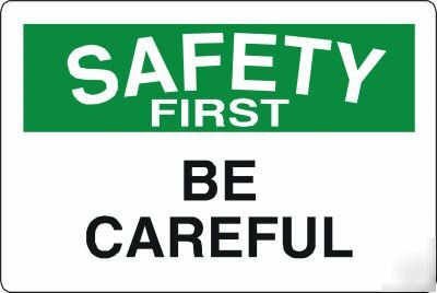 Large-metal-safety-sign-saftey-first-be-careful-1443-provided image