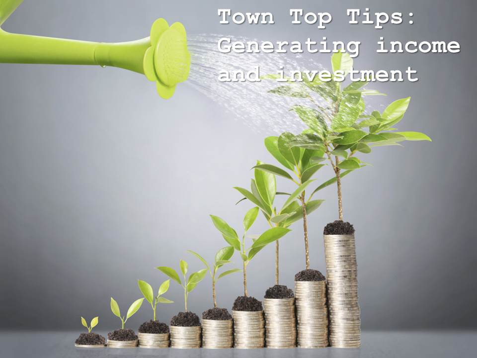 Town-Top-Tips-generating-Income-and-investment1